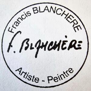 BLANCHÈRE Francis   Artiste - Peintre